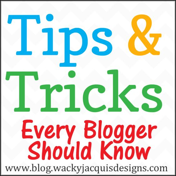Designer Tips And Tricks For: Tips And Tricks Every Blogger Should Know